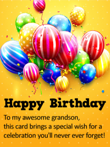 Grandparents have earned the right to spoil their grandchildren, so find the perfect birthday wishes for grandson for your favorite grandson! After devoting your time, love, and energy to raising your children, you now get to enjoy the joys of your beautiful grandchildren. From the first time you got to hold your grandson in your arms, you knew that your life had changed for the better. You celebrated every milestone and continue to cheer him through every new sport, tournament, and hobby. From his first breath and for the rest of your lives, he will always hold a special place for grandson in your heart. No matter how old he gets or where life takes you both, you will always cherish the relationship you have with your grandson.